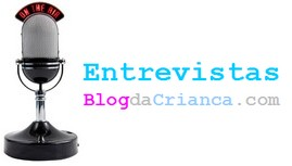 Entrevistas blog da crian&ccedil;a