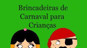 Brincadeiras de Carnaval para Crianças