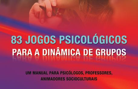 83 Jogos Psicológicos para Dinâmica de Grupos